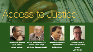 "Logo with the words ""Access to Justice"" over the ops of photos of Louis Butler, Mike Skwierawski, Ed Fallone and Jay Heck."