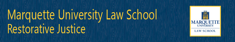 Marquette University Law School - Restorative Justict Initiative