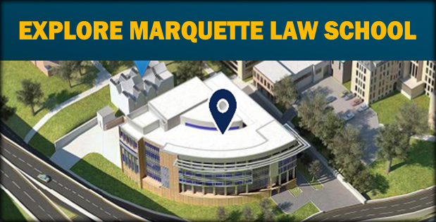 EXPLORE MARQUETTE LAW SCHOOL - A map of the Marquette Law School